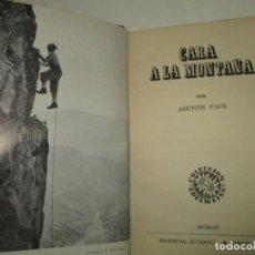 Libros de segunda mano: CARA A LA MONTAÑA. - FAUS, AGUSTÍN. 1954.. Lote 123186360