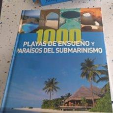 Libros de segunda mano: 1000 PLAYAS DE ENSUEÑO Y PARAÍSOS DEL SUBMARINISMO. Lote 143713146
