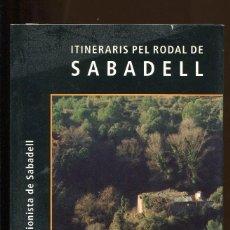Libros de segunda mano: UNIO EXCURSIONISTA DE SABADELL. ITINERARIS PEL RODAL DE SABADELL. 2004. MAPES, RUTES, ETC.. Lote 143722906