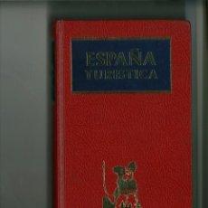 Libros de segunda mano: ESPAÑA TURÍSTICA. GUÍAS AFRODISIO AGUADO. . Lote 143724566