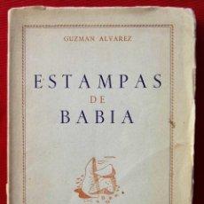 Libros de segunda mano: ESTAMPAS DE BABIA. LEON. AÑO: 1951. AUTOR: GUZMÁN ALVAREZ. . Lote 143727598