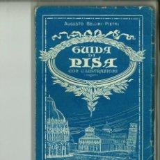 Libros de segunda mano: GUIDA DI PISA. A. BELLINI-PIETRI. Lote 143728254