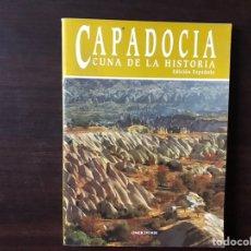 Libros de segunda mano: CAPADOCIA. CUNA DE LA HISTORIA. OMAR DENIR. BUEN ESTADO. Lote 143732576