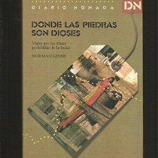 Libros de segunda mano: DONDE LAS PIEDRAS SON DIOSES. VIAJES POR LAS ZONAS PROHIBIDAS DE LA INDIA. NORMAN LEWIS. Lote 143733806