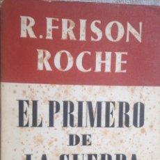 Libros de segunda mano: [MONTAÑISMO; ALPINISMO:] FRISON-ROCHE, ROGER. EL PRIMERO DE LA CUERDA. (JUVENTUD, 1942) 1RA ED.. Lote 143737050
