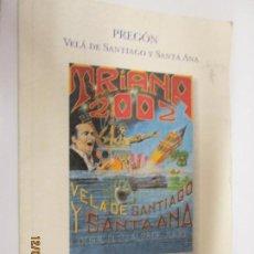 Libros de segunda mano: PREGÓN. VELÁ DE SANTIAGO Y SANTA ANA. CÉSAR Y JORGE CADAVAL. (LOS MORANCOS). TRIANA 2002.. Lote 143876390