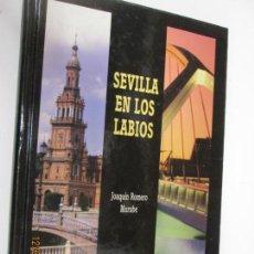 Libros de segunda mano: SEVILLA EN LOS LABIOS - JOAQUÍN ROMERO MURUBE - EDICIÓN ESPECIAL PARA EL CORREO 2005- ILUSTRADOI. Lote 143878142