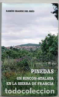 PINEDAS. UN RINCÓN ATALAYA EN LA SIERRA DE FRANCIA. RAMÓN GRANDE DEL BRIO (Libros de Segunda Mano - Geografía y Viajes)
