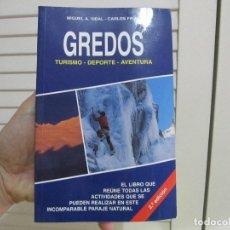 Libros de segunda mano: GREDOS TURISMO-DEPORTE-AVENTURA. MANUEL VIDAL Y CARLOS FRIAS.. Lote 171929194