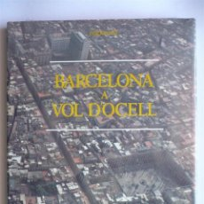 Libros de segunda mano: BARCELONA A VOL D´OCELL - MONTSERRAT ROIG I XAVIER MISERACHS - EDICIONS 62. Lote 144148934