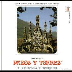 Libros de segunda mano: B1638 - INVENTARIO. PAZOS Y TORRES PROVINCIA DE PONTEVEDRA (II). O CONDADO. GALICIA. NUEVO.. Lote 144295234