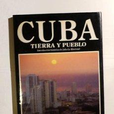 Libros de segunda mano: CUBA TIERRA Y PUEBLO - INTRODUCCION HISTORICA DE JULIO LE RIVEREND - (TAPA DURA CON SOBRECUBIERTA). Lote 144410878