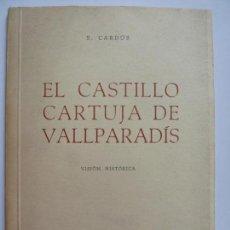 Libros de segunda mano: EL CASTILLO CARTUJA DE VALLPARADÍS 1969. Lote 144715742