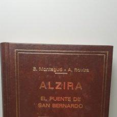 Libros de segunda mano: ALZIRA EL PUENTE DE SAN BERNARDO,TOMO SEGUNDO AÑO 1985. Lote 144901742
