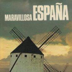 Libros de segunda mano: MARAVILLOSA ESPAÑA. Lote 144926726