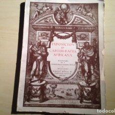 Libros de segunda mano: EXPOSICIÓN DE CARTOGRAFÍA AFRICANA 1946. Lote 144980638
