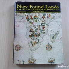 Libros de segunda mano: NEW FOUND LANDS: MAPS IN THE HISTORY OF EXPLORATION PETER WHITFIELD. Lote 144985146
