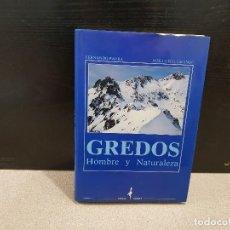 Libros de segunda mano: GREDOS...HOMBRE Y NATURALEZA.. ..FERNÁNDO PARRA. 1990.... Lote 145099806