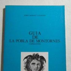 Libros de segunda mano: GUIA DE LA POBLA DE MONTORNES. TARRAGONES. JORDI MORANT I CLANXET. 1983. ELS LLIBRES DE LA MEDUSA. Lote 222145646