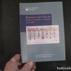 Libros de segunda mano: BURGOS Y SUS VILLAS - ARQUITECTURA Y PAISAJE 1750/1800 - ILUSTRADO FOTOS 2002. Lote 145394062