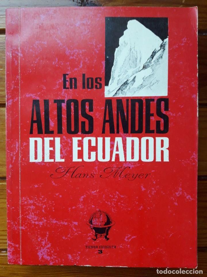EN LOS ALTOS ANDES DEL ECUADOR / HANS MEYER / EDI. ABYA-YALA / EDICIÓN 1993 (Libros de Segunda Mano - Geografía y Viajes)