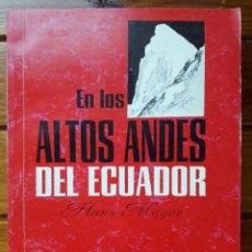 Libros de segunda mano: EN LOS ALTOS ANDES DEL ECUADOR / HANS MEYER / EDI. ABYA-YALA / EDICIÓN 1993. Lote 145509934