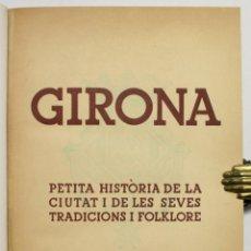 Libros de segunda mano: GIRONA. PETITA HISTÒRIA DE LA CIUTAT I DE LES SEVES TRADICIONS I FOLK-LORE. - GIBERT, J.. Lote 145671688