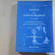 Libros de segunda mano: DERROTERO DE LA COSTA W DE AFRICA CABO ESPARTEL A CABO VERDE INSTITUTO HIDROGRÁFICO DE LA MARINA. Lote 145871170
