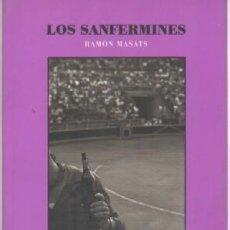 Libros de segunda mano: LOS SANFERMINES. - MASATS, RAMON. Lote 146160946