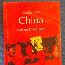 Libros de segunda mano: CONOZCA CHINA CON UN EMBAJADOR. Lote 146197298