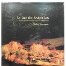Libros de segunda mano: LA LUZ DE ASTURIAS. EL LENGUAJE EXPRESIVO DE LA FOTOGRAFIA - JULIO HERRERA - CAJASTUR, 2006. Lote 146388626