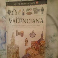 Libros de segunda mano: COMUNIDAD VALENCIANA GUIA MUY COMPLETA CON MUCHAS FOTOS Y EXPLICACIONES . Lote 146596098