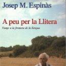 Libros de segunda mano: A PEU PER LA LLITERA. J. M. ESPINÀS. ARAGÓN. EXCURSIONISMO. Lote 146651434