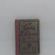 Livres d'occasion: GUIA URBANA DE BARCELONA 1952 -1953 . Lote 146791598