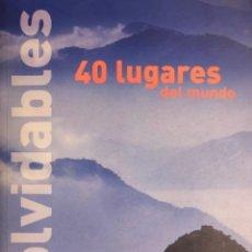 Libros de segunda mano: STEVE DAVEY. 40 LUGARES INOLVIDABLES DEL MUNDO. BARCELONA, 2005. 1ª ED. ESPAÑOLA.. Lote 146809414