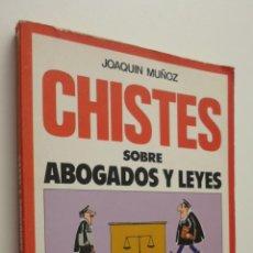 Libros de segunda mano: CHISTES SOBRE ABOGADOS Y LEYES - MUÑOZ, JOAQUÍN. Lote 147027892