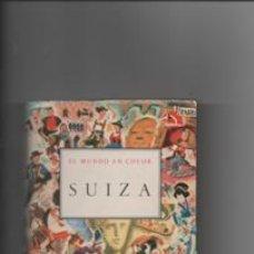 Libros de segunda mano: EL MUNDO EN COLOR. SUIZA. TONY BURNAND.. Lote 147188598