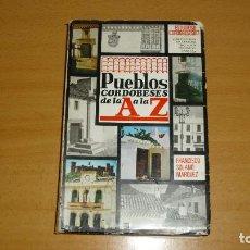 Libros de segunda mano: PUEBLOS CORDOBESES DE LA A A LA Z DE FRANCISCO SOLANO MÁRQUEZ 1976. Lote 147580858