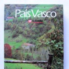 Libros de segunda mano: PAIS VASCO, EDICIÓN EXCLUSIVA DEL DIARIO EL CORREO. Lote 147841174