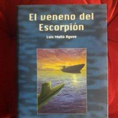 Libros de segunda mano: EL VENENO DEL ESCORPION, NARRATIVA MARITIMA / LUIS MOYA AYUSO / EDI. JUVENTUD / 1ª EDICIÓN 2004. Lote 147872286