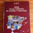 Libros de segunda mano: GRAN ATLAS TURÍSTICO DE ESPAÑA Y PORTUGAL. ABC.. Lote 147980686