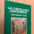 Libros de segunda mano: LA CORDILLERA CANTABRICA JOSE RAMON LUEJE 1984. Lote 147982646