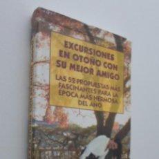 Libros de segunda mano: EXCURSIONES EN OTOÑO CON SU MEJOR AMIGO - ANAYA. Lote 148714785