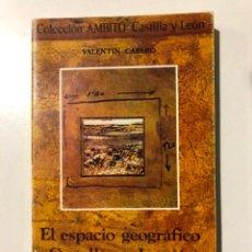 Libros de segunda mano: COLECCIÓN AMBITO. CASTILLA Y LEÓN. VALENTÍN CABERO. EL ESPACIO GEOGRÁFICO CASTELLANO - LEONES 1982. Lote 149336926