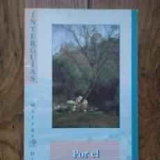 Libros de segunda mano: RAFAEL YUS RAMOS (COORD.)/POR EL CORREDOR DE COLMENAR-PERIANA. Lote 149539525