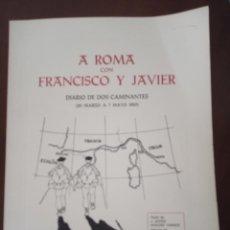 Libros de segunda mano: A ROMA CON FRANCISCO Y JAVIER. JAVIER NAGORE YARNOZ. (PAMPLONA, NAVARRA). Lote 149681138