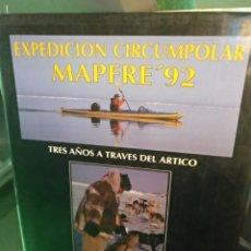 Libros de segunda mano: EXPEDICIÓN CIRCUMPOLAR TRES AÑOS ATRAVES DEL ÁRTICO MAFRE 92. Lote 149690946