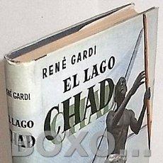 Libros de segunda mano - GARDI, René. El lago Chad. Aventuras vividas en la selva virgen - 149774758