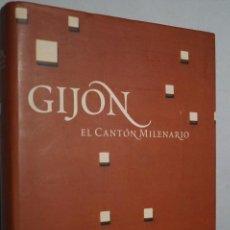 Libros de segunda mano: GIJÓN. EL CANTÓN MILENARIO. VV.AA. Lote 149814786