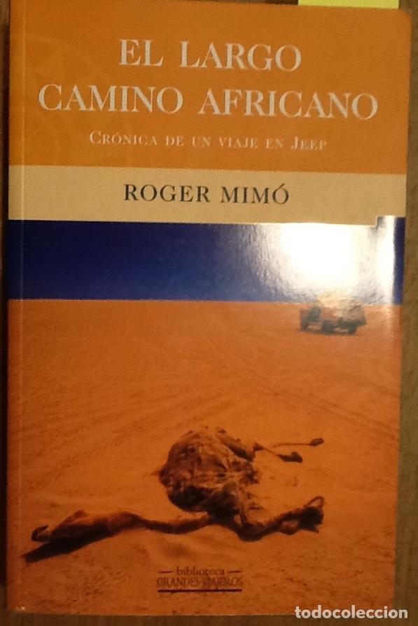 EL LARGO CAMINO AFRICANO. CRÓNICA DE UN VIAJE EN JEEP. - ROGER MIMÓ (DESCATALOGADO) (Libros de Segunda Mano - Geografía y Viajes)